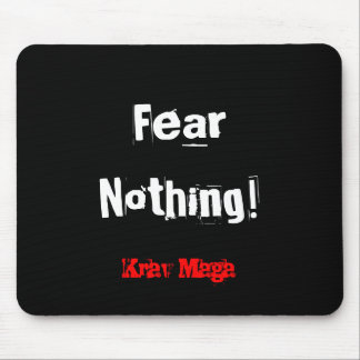 Krav Maga fear nothing mousemat