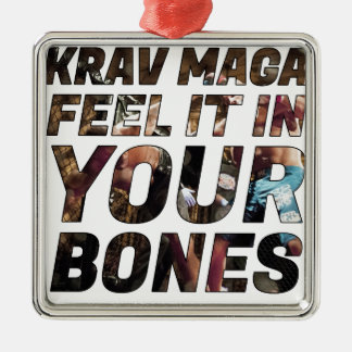 Krav Maga feel it in your bones Metal Ornament
