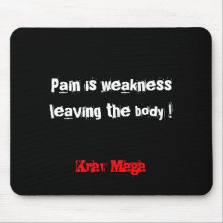 Krav Maga pain is weakness leaving body mousemat