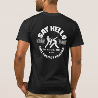 Krav Maga: Say Hello Mn T-Shirt