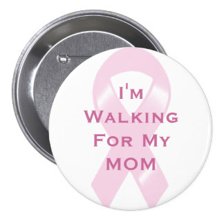 KRW Pink Ribbon Custom Walking For My Mom 7.5 Cm Round Badge