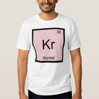 Krystal  Name Chemistry Element Periodic Table Tee Shirt