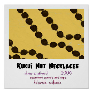 KUKUI NUT NECKLACES (non-haiku version) Poster