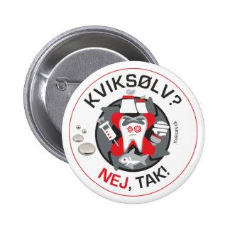 """Kviksølv? Nej, tak!"" pin/button 6 Cm Round Badge"