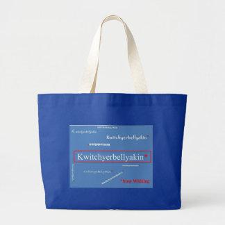 Kwitchyerbellyakin Tote Jumbo Tote Bag