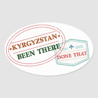 Kyrgyzstan Been There Done That Oval Sticker