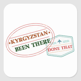 Kyrgyzstan Been There Done That Square Sticker