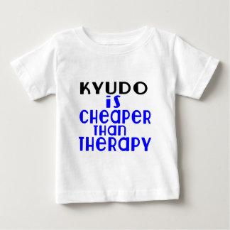 Kyudo Is Cheaper  Than Therapy Baby T-Shirt