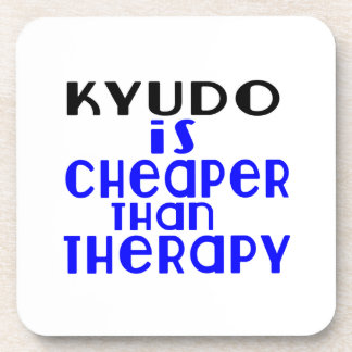 Kyudo Is Cheaper  Than Therapy Beverage Coaster