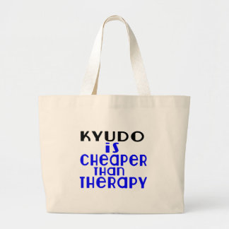 Kyudo Is Cheaper  Than Therapy Large Tote Bag