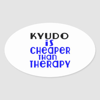 Kyudo Is Cheaper  Than Therapy Oval Sticker