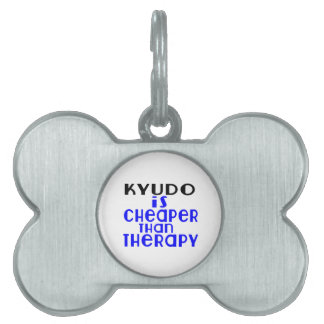 Kyudo Is Cheaper  Than Therapy Pet ID Tag