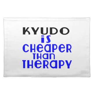 Kyudo Is Cheaper  Than Therapy Placemat