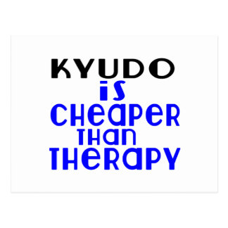 Kyudo Is Cheaper  Than Therapy Postcard