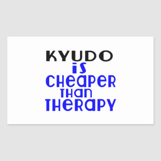 Kyudo Is Cheaper  Than Therapy Rectangular Sticker
