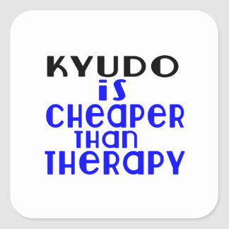 Kyudo Is Cheaper  Than Therapy Square Sticker