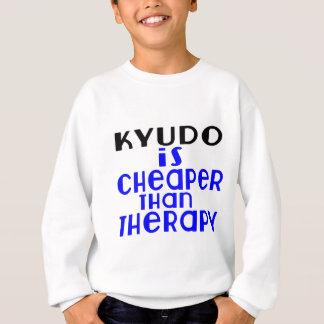 Kyudo Is Cheaper  Than Therapy Sweatshirt