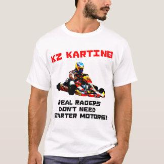 KZ Karting - Real Racers Don't Need Starter Motors T-Shirt