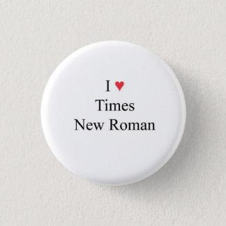 l heart Times New Roman 3 Cm Round Badge