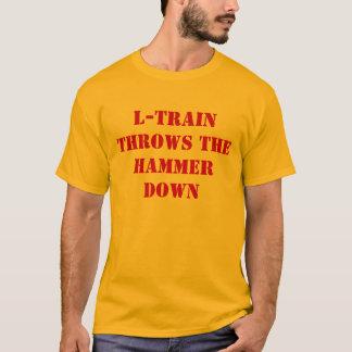 L-Train Throws The Hammer Down T-Shirt