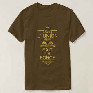 L' UNION FAIT LA FORCE (GOLD) T-Shirt