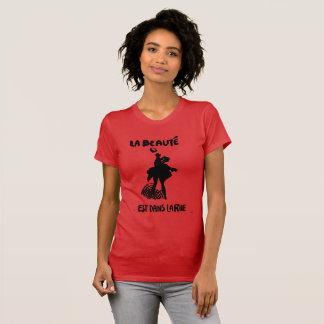 La beaute est dans la rue/Beauty is in the street T-Shirt