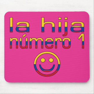 La Hija Número 1 - Number 1 Daughter in Colombian Mouse Pad