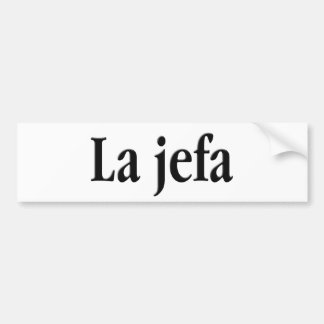 La jefa bumper sticker