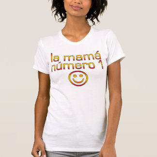 La Mamá Número 1 ( Number 1 Mom in Spanish ) Shirts