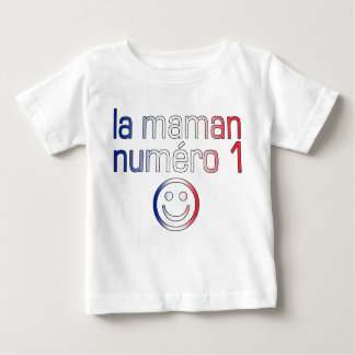 La Maman Numéro 1 ( Number 1 Mom in French ) Shirts
