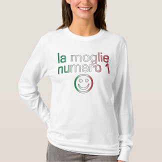 La Moglie Numero 1 - Number 1 Wife in Italian T-Shirt