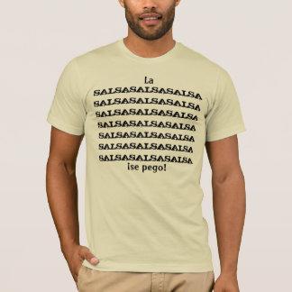 La salsa se pego T-Shirt