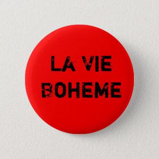 La Vie Boheme 6 Cm Round Badge