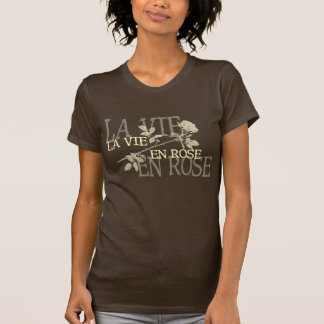 La Vie En Rose 2 Tee Shirts