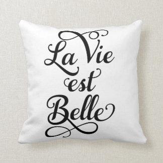 la vie est belle, life is beautiful, French quote, Cushion