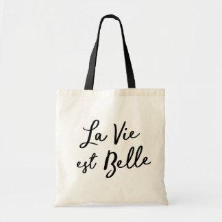 La vie est belle ( Life is beautiful ) Tote Bag