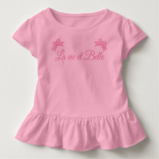 La vie et Belle Toddler T-Shirt