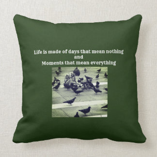 La Vita e' fatta (Life is made...) Cushion