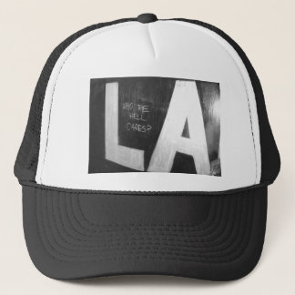 LA.....Who The Hell Cares? Trucker Hat