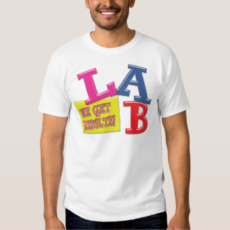 LAB MOTTO - WE GET RESULTS - MEDICAL LABORATORY T-SHIRT