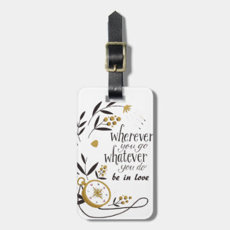 """Label of luggage """"Wherever you go to whatever… """" Luggage Tag"""