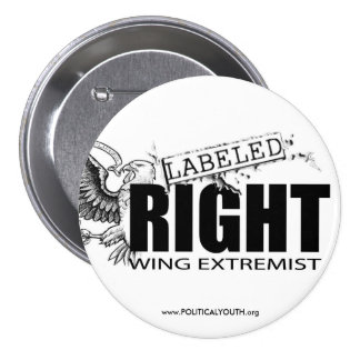 LABELED RIGHT WING EXTREMIST BUTTON