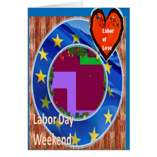 Labor of Love on Labor Day Weekend Greeting Cards