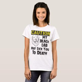 Labrador Retriever - Black Lab May Lick You T-Shirt