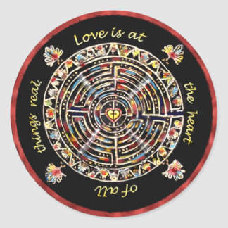 """Labrynth-""""Love is at the Heart of All Things Real"""" Round Sticker"""