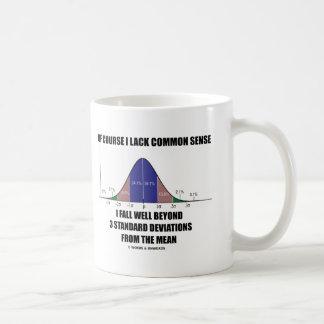 Lack Common Sense Fall Well Beyond 3 Std Devs Basic White Mug