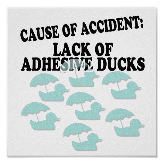 Lack of Adhesive Ducks Humour Poster