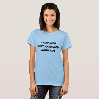 Lack of Fandom t-shirt