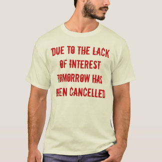 Lack of interest shirt