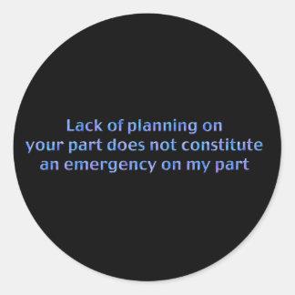 Lack of Planning Round Sticker